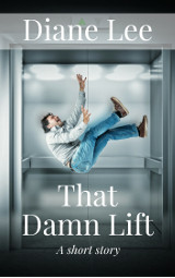That Damn Lift - Short Story