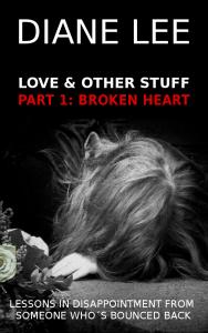 Love & Other Stuff - Part 1 - Broken Heart - Diane Lee