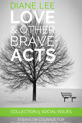 Collection 5: Social Issues - Love & Other Brave Acts Book
